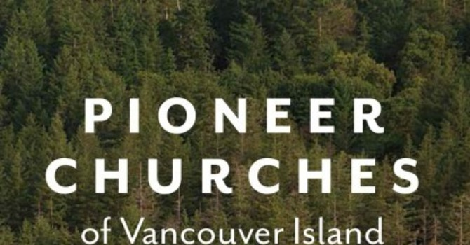 Book notes - Bishop George Hills and the Saanich Peninsula's Pioneer Churches image