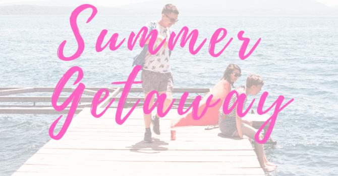 End of Year Summer Getaway