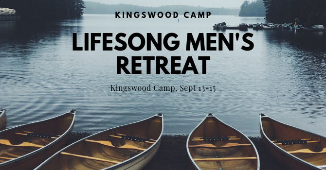 Lifesong Men's Retreat
