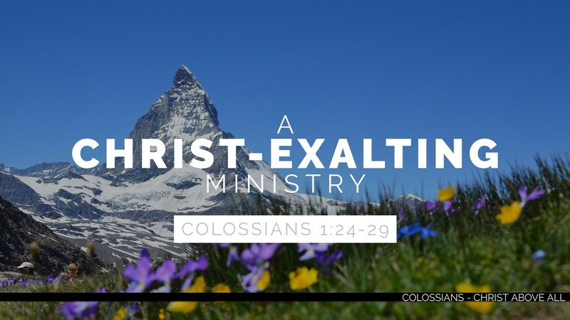 A Christ-Exalting Ministry - Part 3