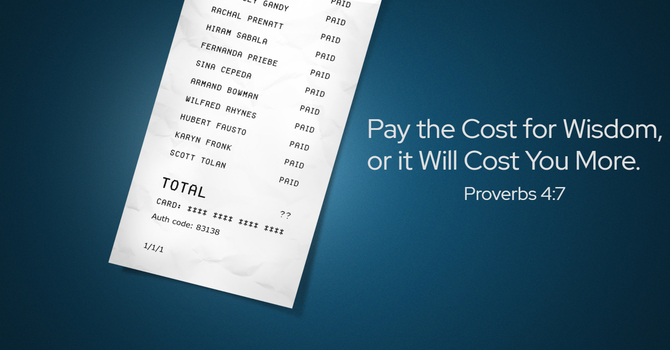 Pay the Cost for Wisdom or It Will Cost You More image
