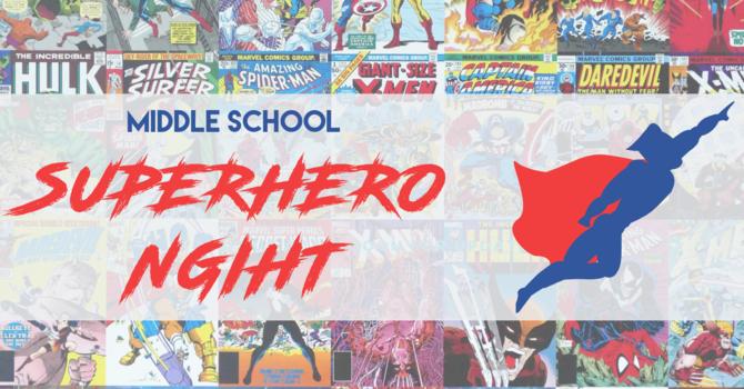 Middle School Superhero Night
