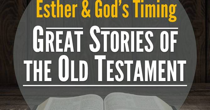 Esther & God's Timing