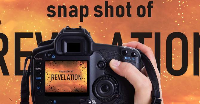 Snap Shots of Revelation 4-22 - 2