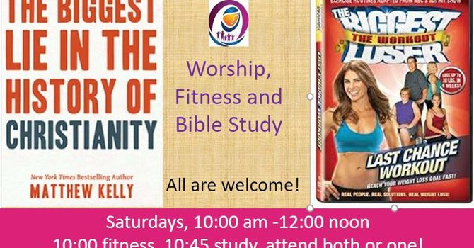 Worship, Fitness and Bible Study - New Study starting - Biggest Lie..... image