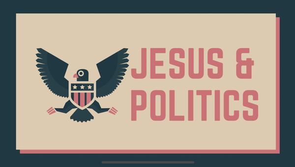 Jesus & Politics