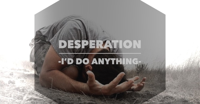 Desperation - I'd Do Anything - Week 3