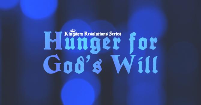 Hunger for God's Will