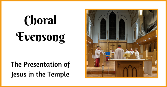 Choral Evensong  - The Presentation of Christ in the Temple image