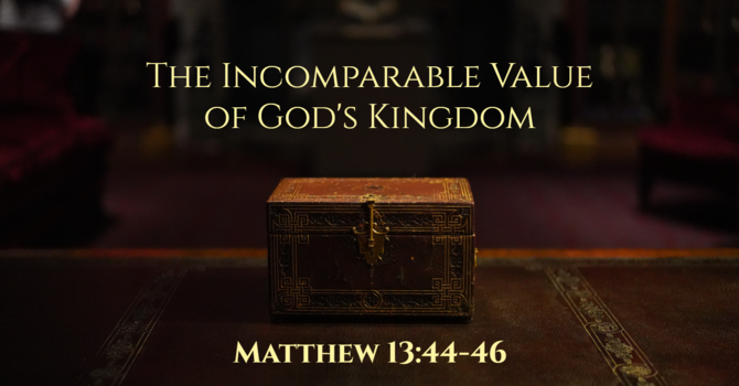 The Incomparable Value of God's Kingdom