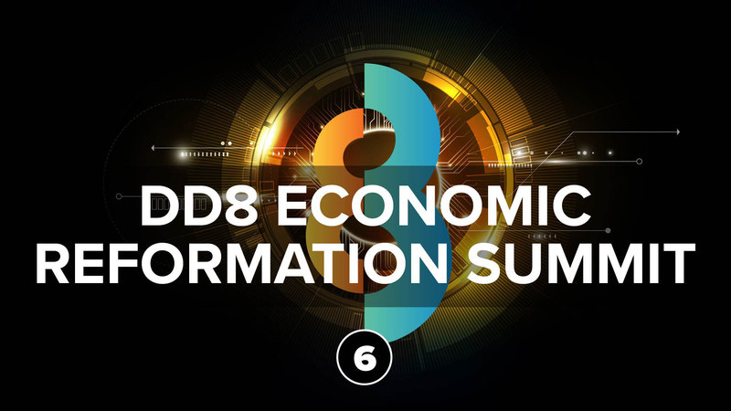 Session 6: DD8 Economic Reformation Summit