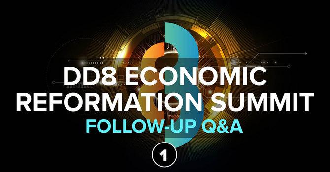 Follow Up Q&A - Session 1 | DD8 Economic Reformation Summit