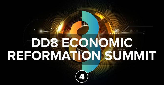 Session 4: DD8 Economic Reformation Summit