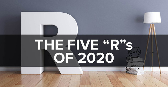 """The Five """"R""""s of 2020"""