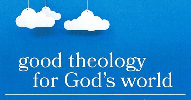 Good Theology for God's World Workshop