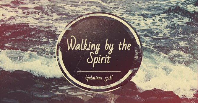 Walking by the Spirit image