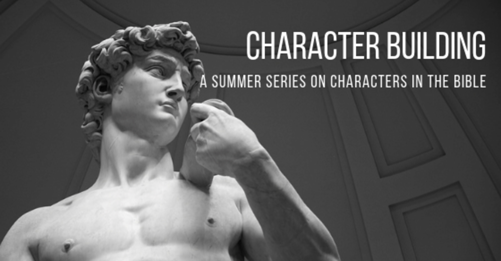 """New Sunday AM Sermon Series Starting July 14th: """"Character Building"""""""
