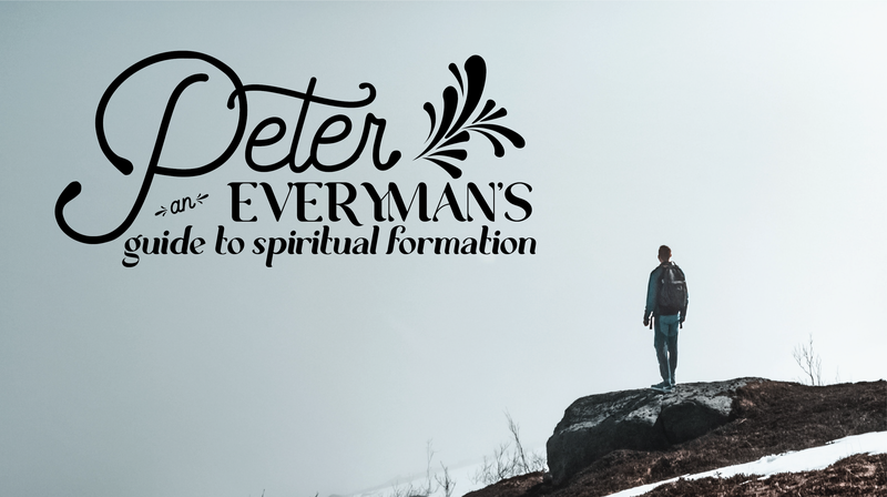 Peter: An Everyman's Guide to Spiritual Formation, Week 2