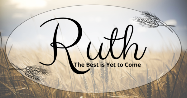 Ruth: The Best is Yet to Come