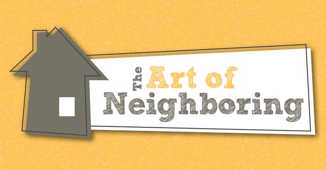 The Art of Neighboring, Week 1