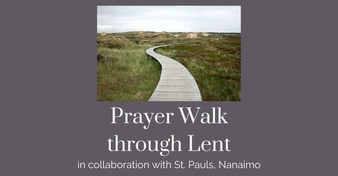 Prayer Walk through Lent image