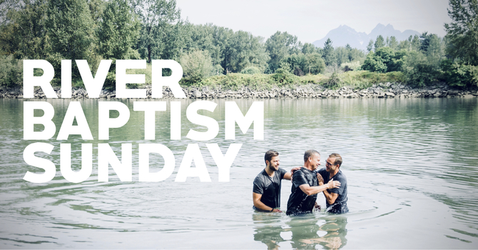 River Baptism Sunday