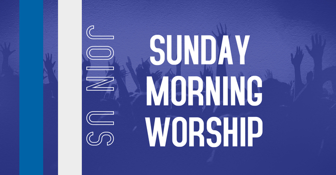 Sunday Morning Worship Service