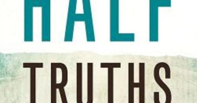 Half Truths - God Said It, I Believe It, That Settle...