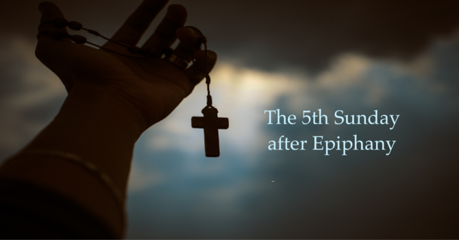 The 5th Sunday after Epiphany