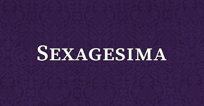 Sexagesima, 10:00 A.M.