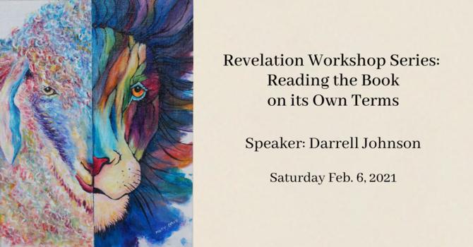 Revelation Workshop Video - Feb. 6, 2021 image