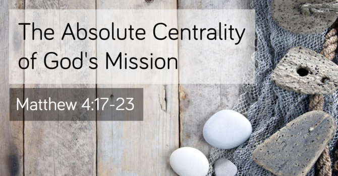 The Absolute Centrality of God's Mission