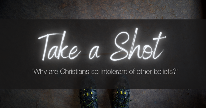 Why are Christians so intolerant of other beliefs?