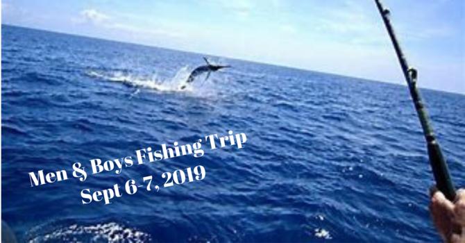 Men & Boys Fishing Trip