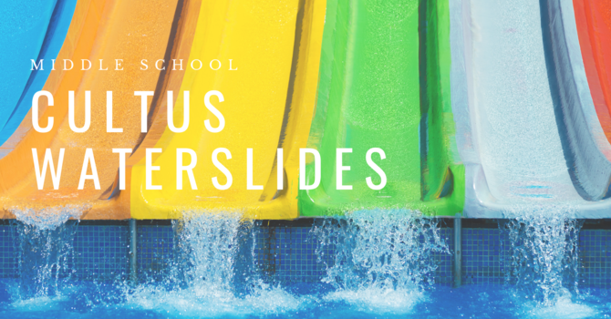 Middle School Cultus Waterslides