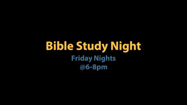 Friday Night Bible Study