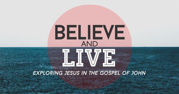 Believe and Live (Gospel of John)
