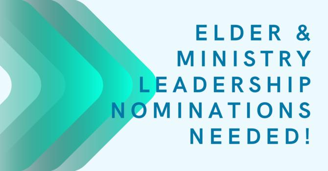 Elder & Ministry Leadership Nominations Needed! image