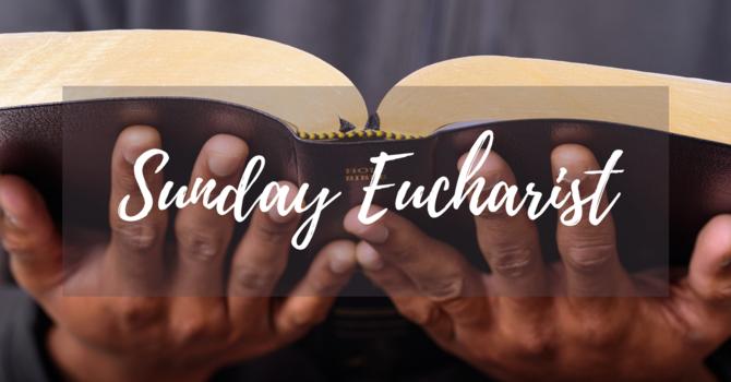 Sunday Eucharist [In-Person and Live Stream]