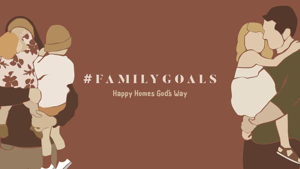 #FamilyGoals