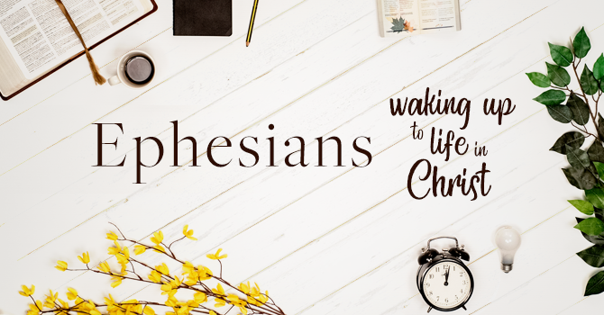 Ephesians: Week 2 - Praying to Our Potential   Life Groups