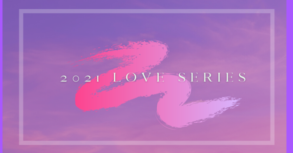 2021 Love Series