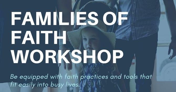 Families of Faith Open Workshop