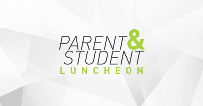 Parent & Student Luncheon