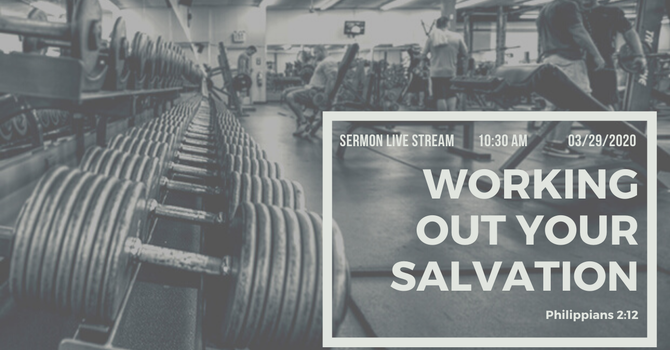 Working Out Your Salvation
