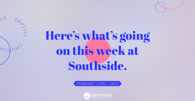 This Week at Southside (2.14.21) image