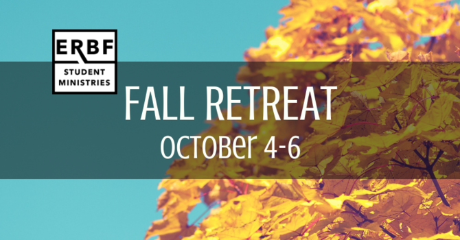 Student Ministries Fall Retreat