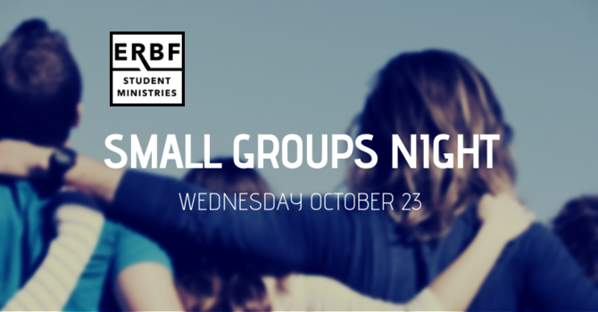 Student Ministries Small Groups Night
