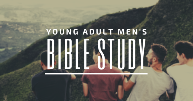 Guys Bible Study ~ Young Adults