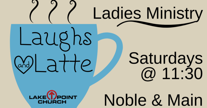 Ladies Laughs and Latte